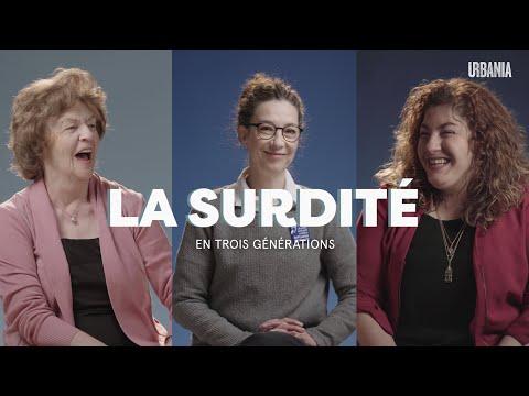 La surdité | En trois générations