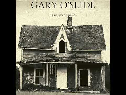 Gary O'Slide   Dark Space Blues