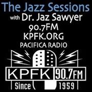 """The Jazz Sessions"" / w/ Dr. Jaz Sawyer on KPFK 90.7 FM Mondays 12AM-3AM PT (*except 4th Mon. For: ""Listen Here"" (live) w/ Ollie Bivins 9/27) *updatez*"