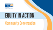 """Equity In Action - A Community Conversation with New Haven Food Activists """"Challenging the Charity Mindset - How to Really Solve Hunger"""""""
