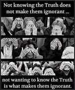 Not knowing the Truth does not make them ignorant