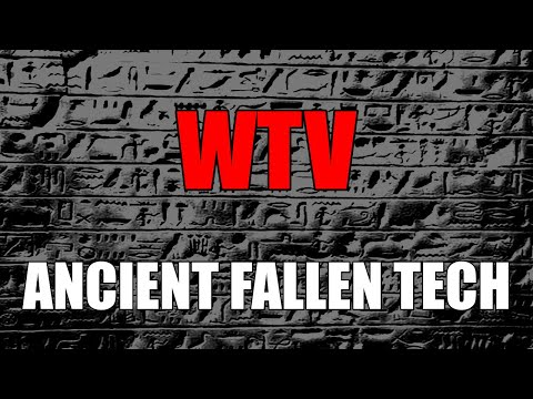 What You Need To Know About ANCIENT FALLEN TECHNOLOGY