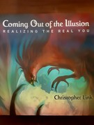 Coming Out of the Illusion: Realizing the real you