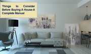 Things To Consider Before Buying A House-A Complete