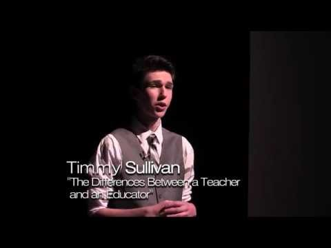 The Difference Between A Teacher And An Educator | Timmy Sullivan | TEDxYouth@BHS
