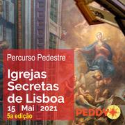 """VISITA GUIADA: Percurso Pedestre """"Igrejas Secretas de Lisboa"""" (5ª Edição)"""