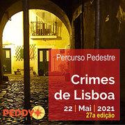 """PERCURSO PEDESTRE: """"Crimes de Lisboa"""" (27ª Edição)"""