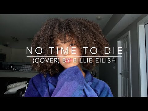 No Time To Die (cover) By Billie Eilish