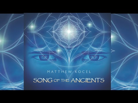 """[Sound Healing/ Medicine Music] """"Song of the Ancients"""" by Matthew Kocel (official video)"""
