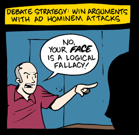 Ad Hominem attacks are explicitly against the rules