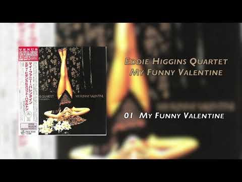 Eddie Higgins Quartet Featuring Scott Hamilton    |    My Funny Valentine