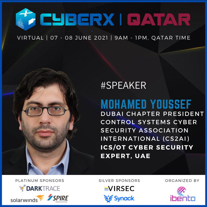 : An Interview with Mohamed Youssef, Dubai Chapter President, Control Systems Cyber Security Association International (CS2AI)– CyberX Qatar Summit