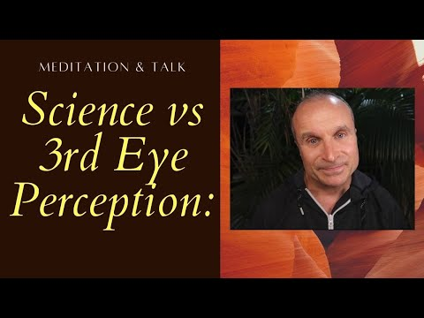 Science and Spirituality   Pineal Gland & Third Eye Perception