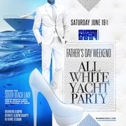 MIAMI NICE 2021 FATHER'S DAY WEEKEND ALL WHITE YACHT PARTY