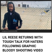 LIL REESE RETURNS WITH TOUGH TALK FOR HATERS FOLLOWING GRAPHIC BLOODY SHOOTING VIDEO