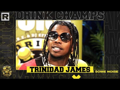 Trinidad James On T.I., One-Hit Wonder Label, The Music Industry, Businesses & More | Drink Champs