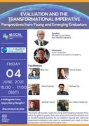 EVALUATION AND THE TRANSFORMATIONAL IMPERATIVE – PERSPECTIVES FROM YOUNG & EMERGING EVALUATORS