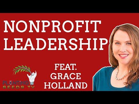 Non Profit Leadership (ft. Grace Holland) - Planting Seeds TV (PSTTV)