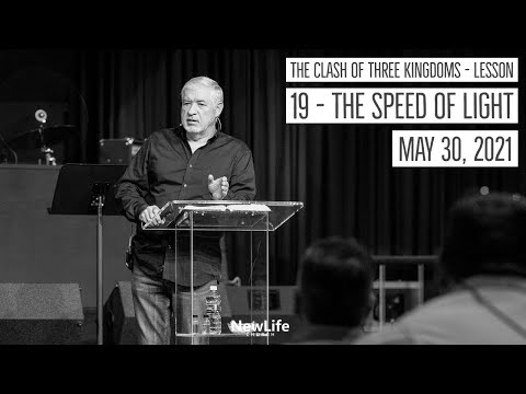 The Clash of Three Kingdoms - Lesson 19 - The Speed of Light - 5-30-21