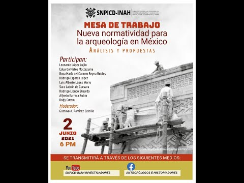 Mesa de Análisis. Nueva normatividad para la arqueología en México. Análisis y propuestas.