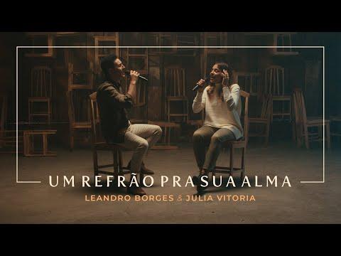 Leandro Borges e Julia Vitoria - Um Refrão Pra Sua Alma