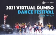 The 2021 Virtual Dumbo Dance Festival – A Four-Day Spectacular presenting 60 Companies from New York and Around the World