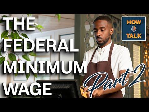 Federal Minimum Wage (Part 2) - How I talk |HIT|