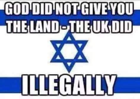 God did not give you Jews that Land