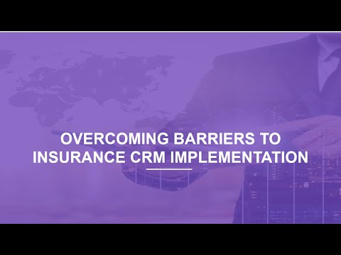 Overcoming Barriers to Insurance CRM Implementation