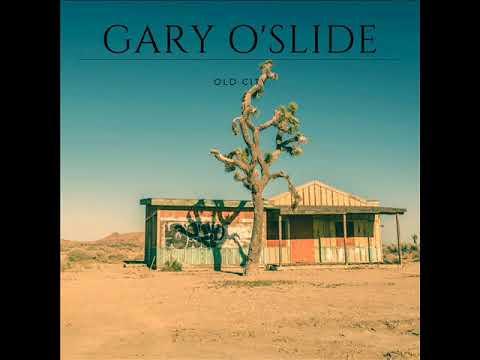 Gary O'Slide   Old City