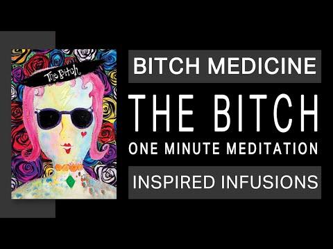 Bitch Medicine • One Minute Meditation • Eliza Bundledee