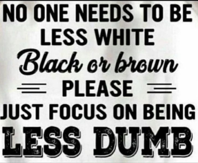 This should be the focus. Not the color of your skin