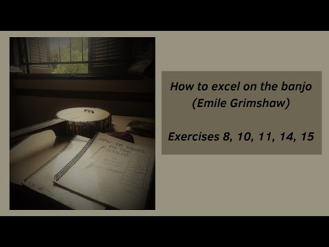 How to excel on the banjo (Emile Grimshaw) Exercises 8, 10, 11, 14, 15