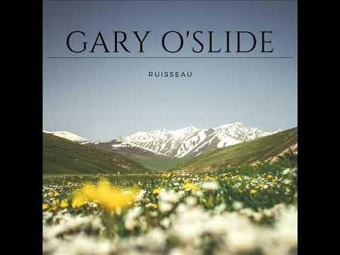 Gary O'Slide   Ruisseau