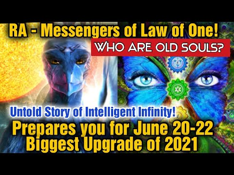 """RA said """"Don't Forget to DO THIS During JUNE 20-22"""" Old Souls: Intelligent Infinity (2021)"""