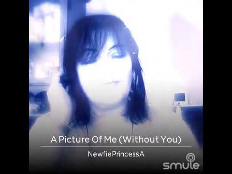 Picture of me without you recorded by me NewfiePrincessAudrey