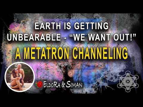 """Earth is getting Unbearable """"We want out"""" - A METATRON Channeling for Starseeds & Lightworkers"""