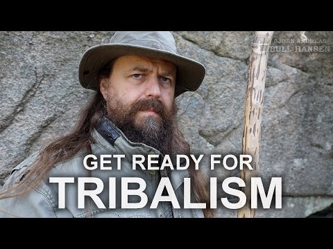 Prepare for Tribalism | WROL, SHTF or post Covid tyranny, people will form tribes.