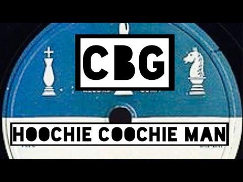 Hoochie Coochie Man CBG style.