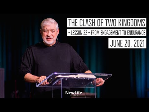 The Clash of Three Kingdoms - Lesson 22 - From Engagement to Endurance - 6-20-21