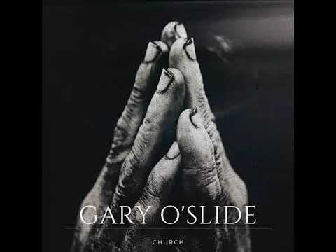 Gary O'Slide   Church
