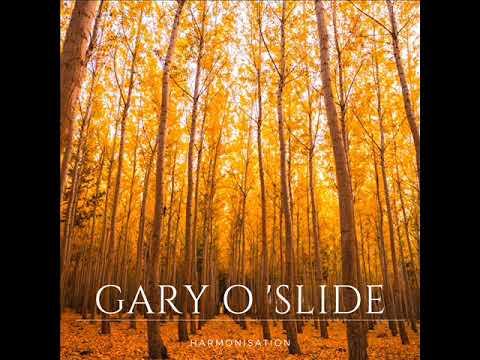 Gary O'Slide   Harmonisation
