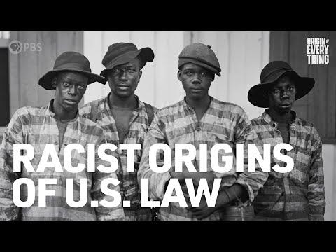 The Racist Origins of U.S. Law