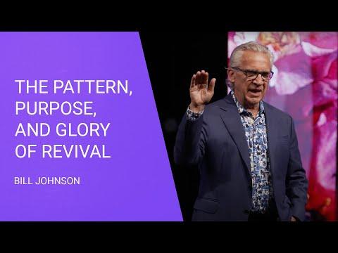 The Pattern, Purpose, and Glory of Revival - Bill Johnson, Full Sermon - Bethel Church
