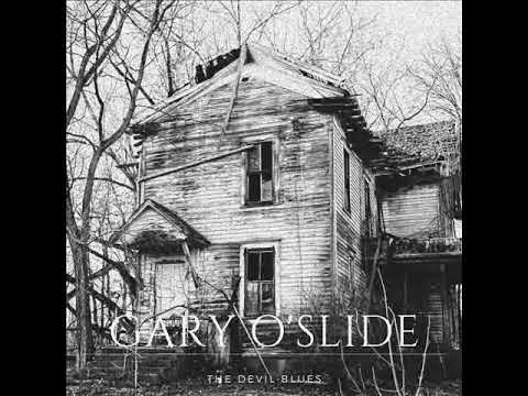 Gary O'Slide   The devil blues