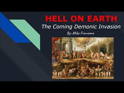 HELL ON EARTH: The Coming Demonic Invasion