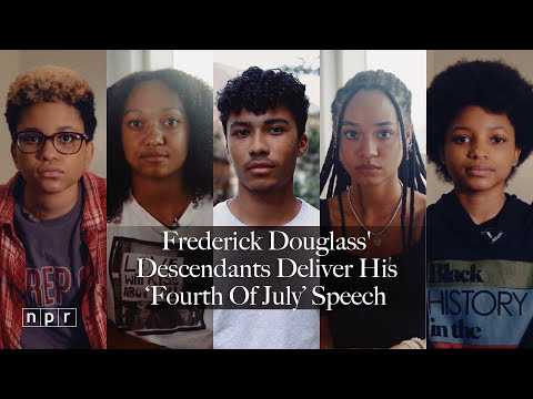 'What To The Slave Is The Fourth Of July?': Descendants Read Frederick Douglass' Speech  | NPR