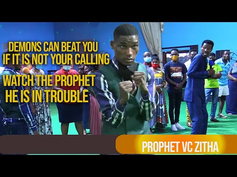 DEMONS CAN BEAT YOU IF IT IS NOT YOUR CALLING. WATCH PROPHET, HE IS IN TROUBLE!!!!!