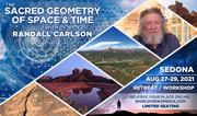 "Randall Carlson ""Sacred Geometry Of Space & Time"" II Sedona Retreat / Workshop August 27-29, 2021"