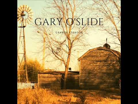 Gary O'Slide   Grande étendue
